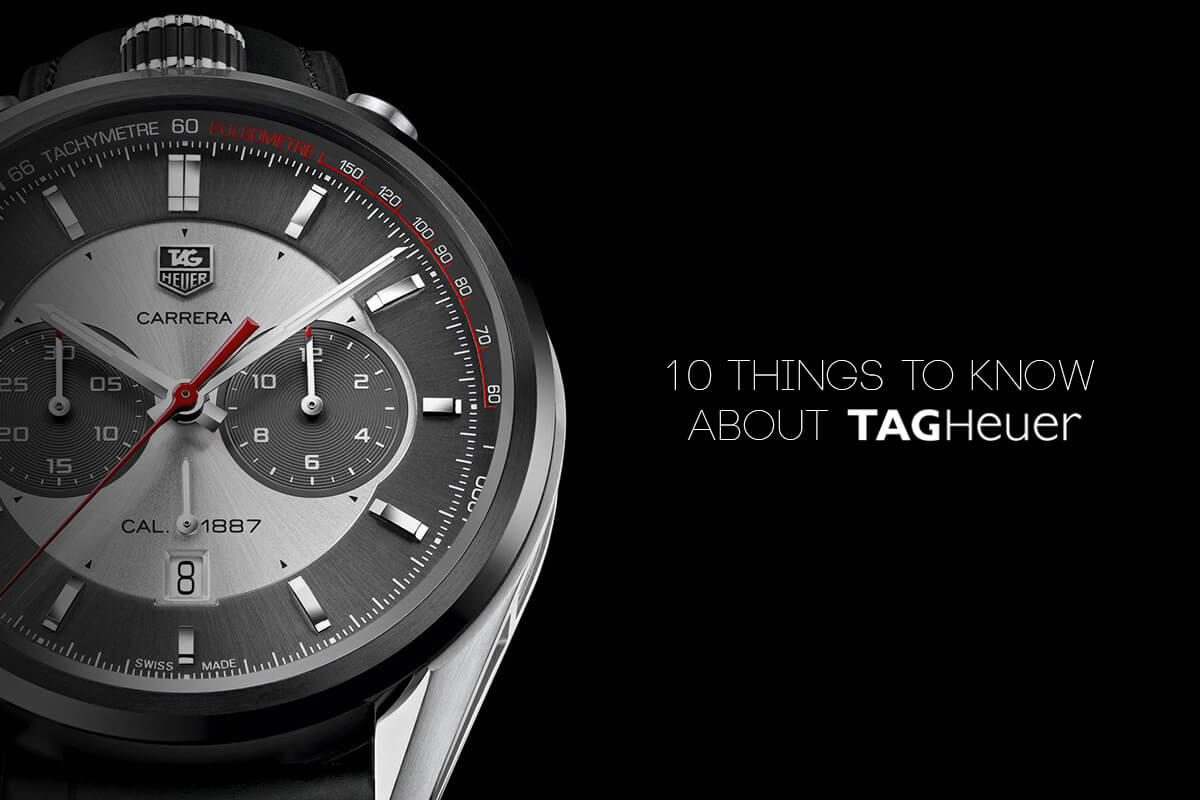 Tag: 10 Things To Know About TAG Heuer