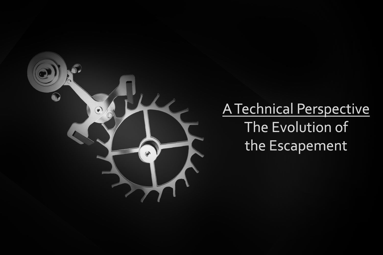 A Technical Perspective - The Evolution of the Escapement and recent innovations