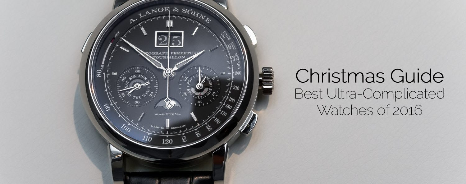 Christmas Shopping Guide – The Best Ultra-Complicated Watches of 2016