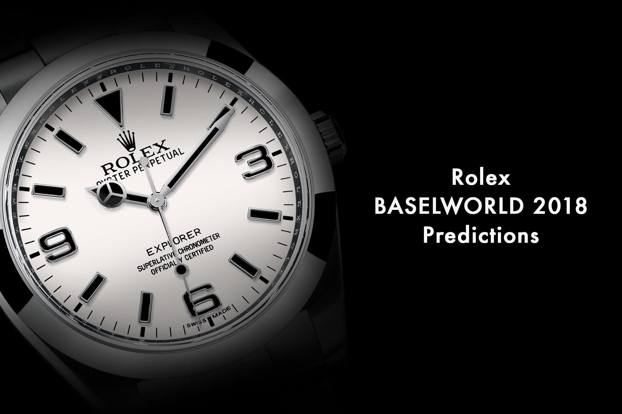 Rolex Baselworld 2018 - Rolex Predictions 2018 - Rolex Novelties 2018